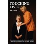 Touching Lives: Memoirs of an Alexander Technique Teacher